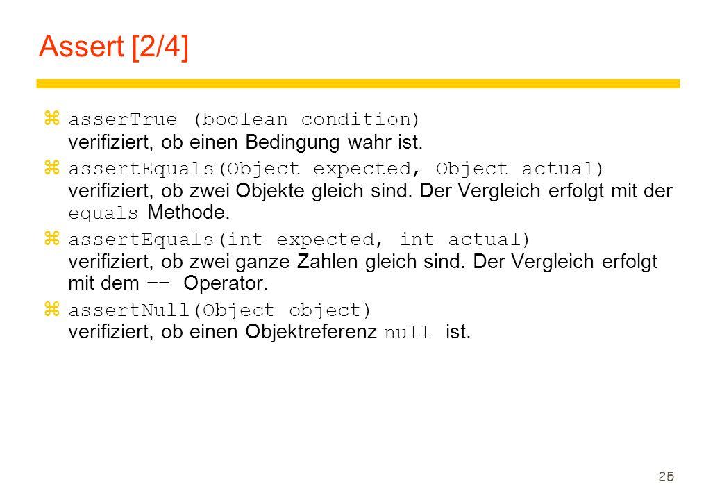 Assert [2/4] asserTrue (boolean condition) verifiziert, ob einen Bedingung wahr ist.
